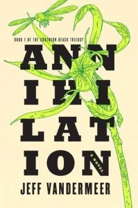Annihilation by Jeff VanderMeer.  Publisher: FSG Originals
