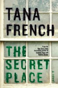The Secret Place by Tana French. Publisher: Viking Adult