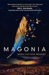 Magonia by Maria Dahvana Headley. Young Adult Fiction. Publisher: HarperCollins